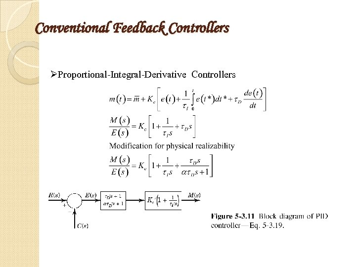 Conventional Feedback Controllers ØProportional-Integral-Derivative Controllers