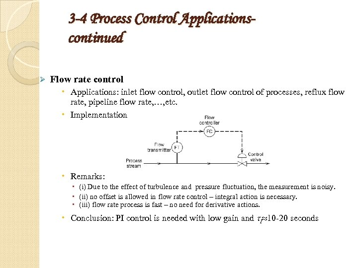 3 -4 Process Control Applicationscontinued Ø Flow rate control Applications: inlet flow control, outlet