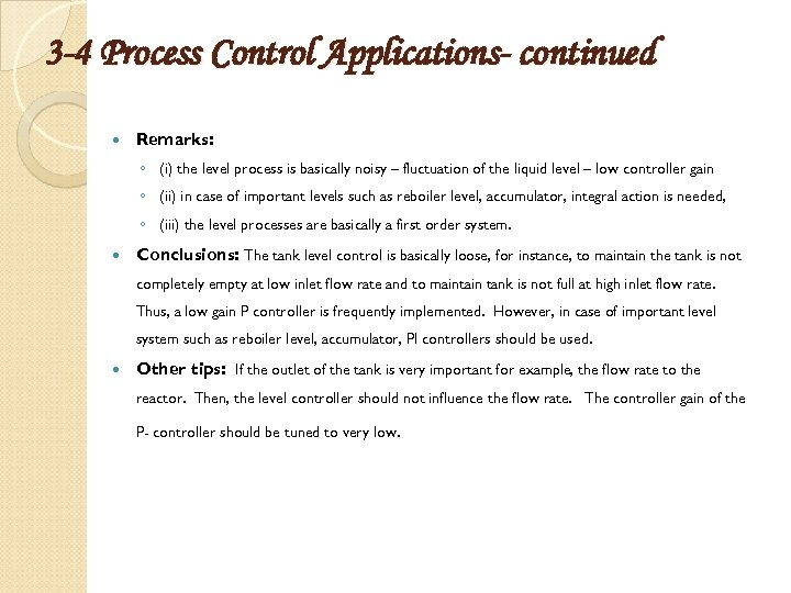 3 -4 Process Control Applications- continued Remarks: ◦ (i) the level process is basically