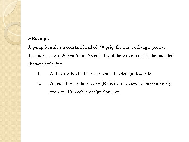 ØExample A pump furnishes a constant head of 40 psig, the heat exchanger pressure