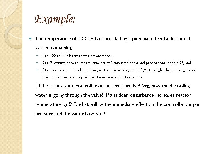 Example: The temperature of a CSTR is controlled by a pneumatic feedback control system