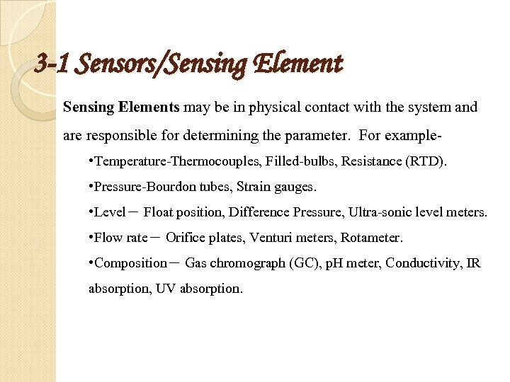3 -1 Sensors/Sensing Elements may be in physical contact with the system and are