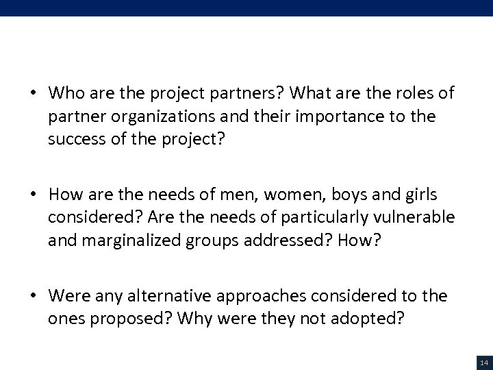 V. Project Description (4/18) • Who are the project partners? What are the roles