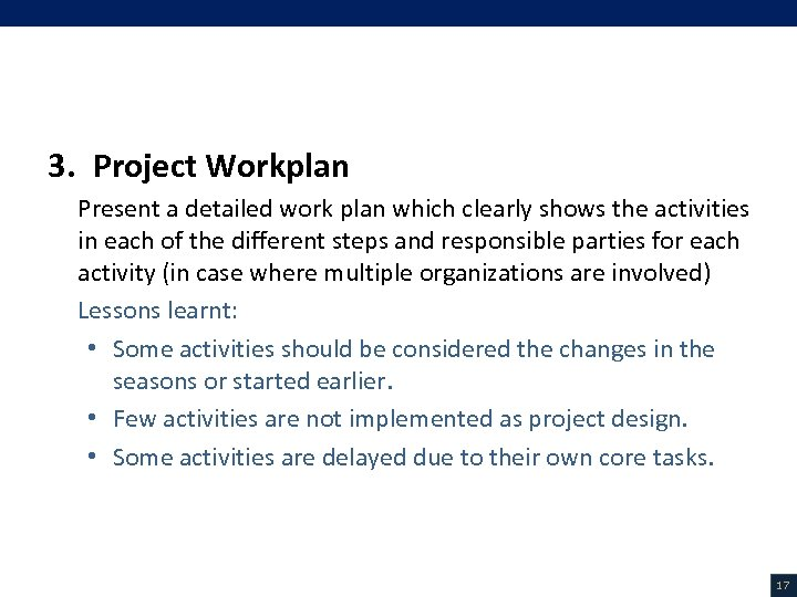 V. Project Description (7/18) 3. Project Workplan Present a detailed work plan which clearly