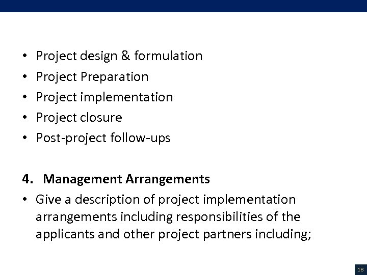 V. Project Description (8/18) • • • Project design & formulation Project Preparation Project