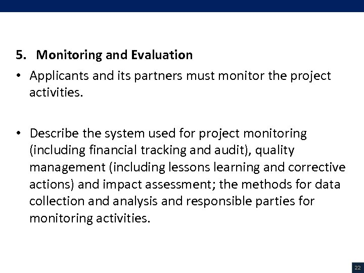 V. Project Description (12/18) 5. Monitoring and Evaluation • Applicants and its partners must