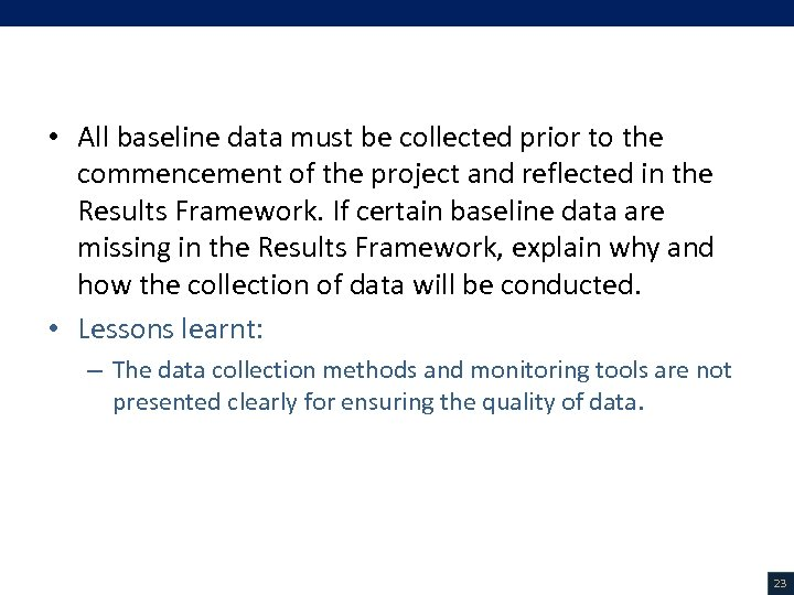 V. Project Description (13/18) • All baseline data must be collected prior to the