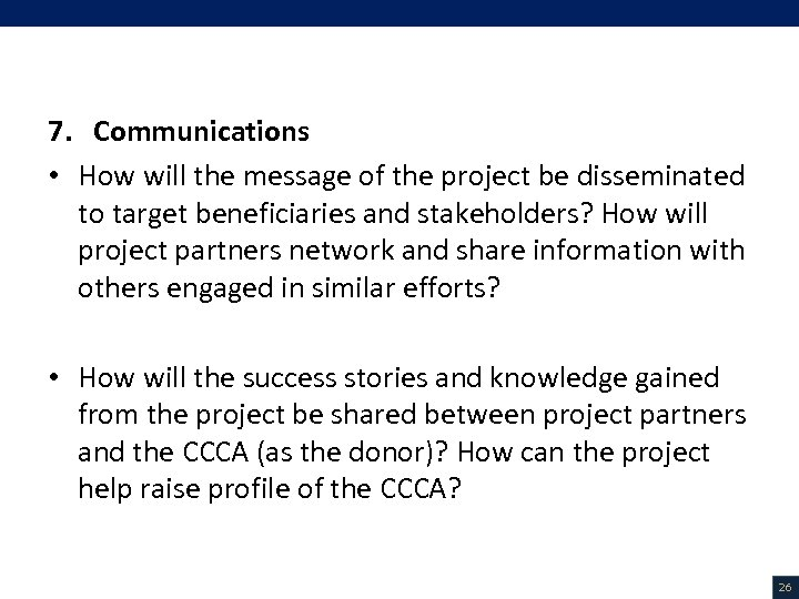 V. Project Description (16/18) 7. Communications • How will the message of the project