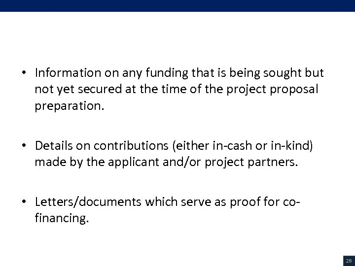 V. Project Description (18/18) • Information on any funding that is being sought but