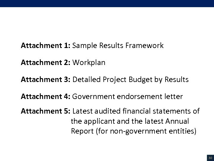 VI. List of Attachments (2/3) Attachment 1: Sample Results Framework Attachment 2: Workplan Attachment