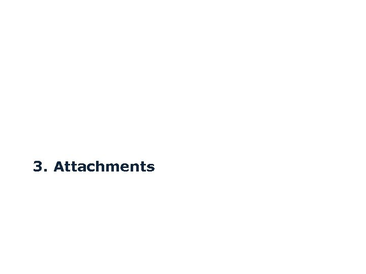 3. Attachments