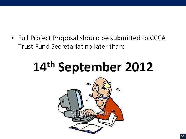 Deadline • Full Project Proposal should be submitted to CCCA Trust Fund Secretariat no