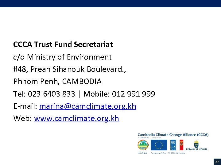 Contacts CCCA Trust Fund Secretariat c/o Ministry of Environment #48, Preah Sihanouk Boulevard. ,