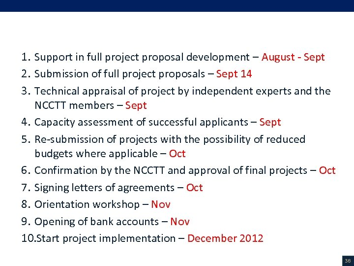 Next Steps 1. Support in full project proposal development – August - Sept 2.
