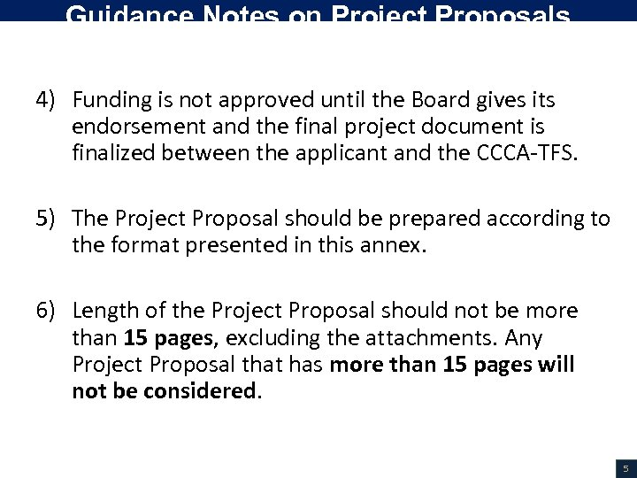 Guidance Notes on Project Proposals (Cont. ) 4) Funding is not approved until the