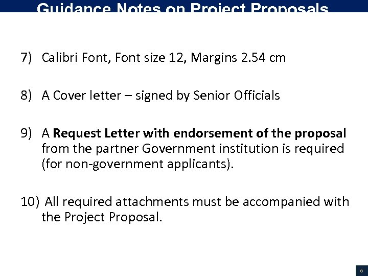 Guidance Notes on Project Proposals (Cont. ) 7) Calibri Font, Font size 12, Margins