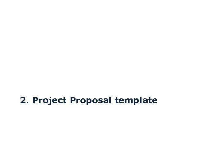 2. Project Proposal template