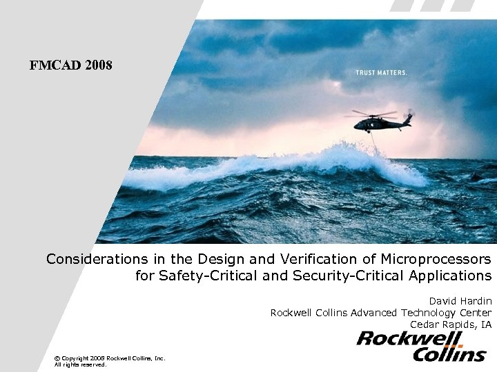 FMCAD 2008 Considerations in the Design and Verification of Microprocessors for Safety-Critical and Security-Critical