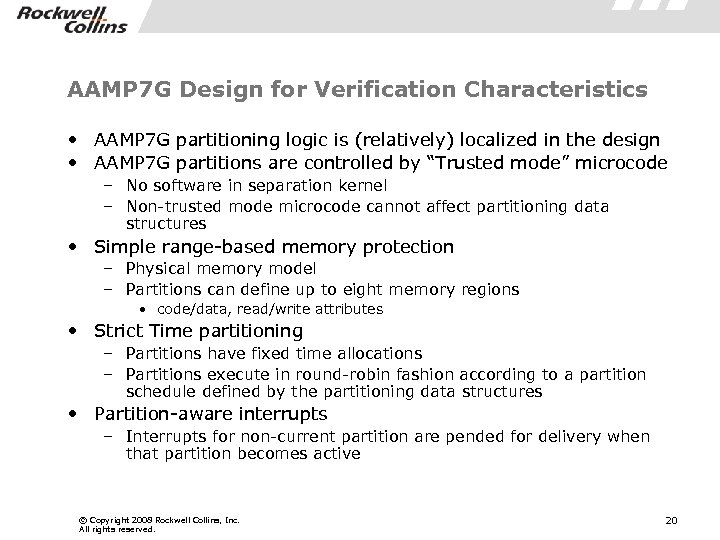 AAMP 7 G Design for Verification Characteristics • AAMP 7 G partitioning logic is