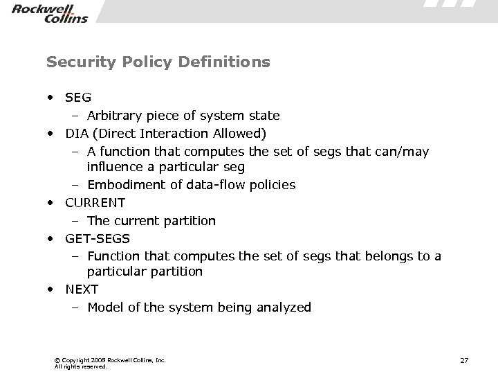 Security Policy Definitions • SEG – Arbitrary piece of system state • DIA (Direct