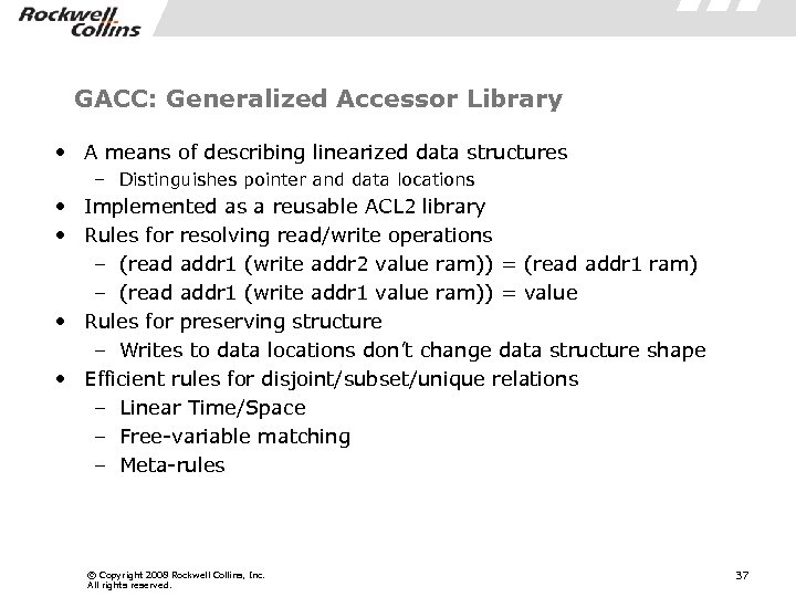 GACC: Generalized Accessor Library • A means of describing linearized data structures – Distinguishes