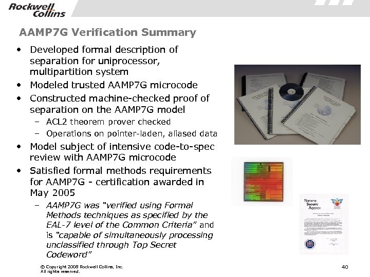 AAMP 7 G Verification Summary • Developed formal description of separation for uniprocessor, multipartition