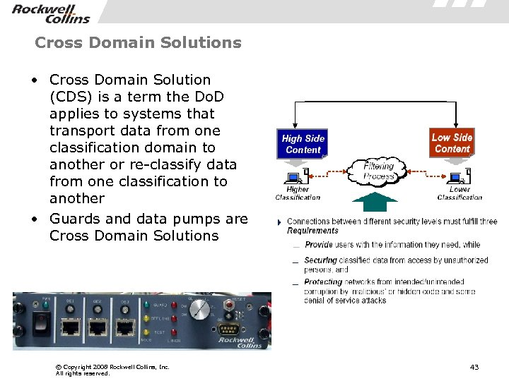 Cross Domain Solutions • Cross Domain Solution (CDS) is a term the Do. D