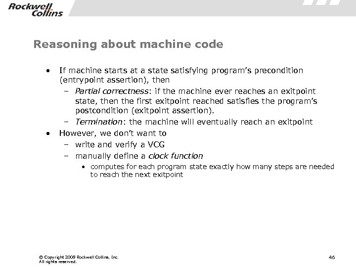 Reasoning about machine code • • If machine starts at a state satisfying program's