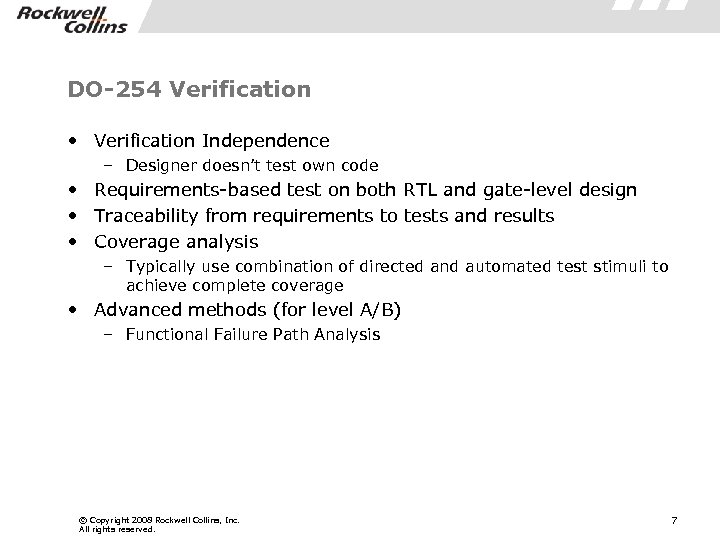 DO-254 Verification • Verification Independence – Designer doesn't test own code • Requirements-based test