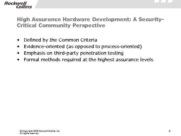 High Assurance Hardware Development: A Security. Critical Community Perspective • • Defined by the