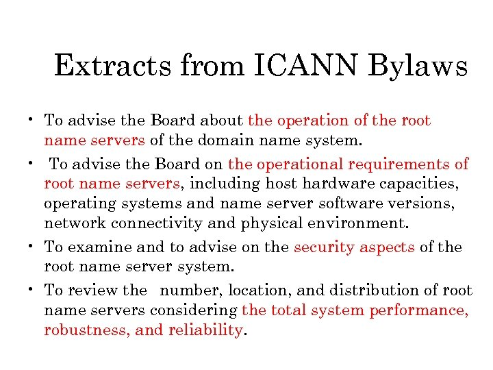 Extracts from ICANN Bylaws • To advise the Board about the operation of the