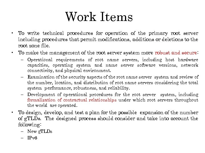 Work Items • To write technical procedures for operation of the primary root server