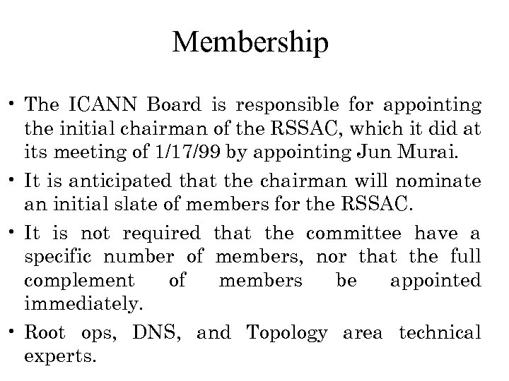 Membership • The ICANN Board is responsible for appointing the initial chairman of the
