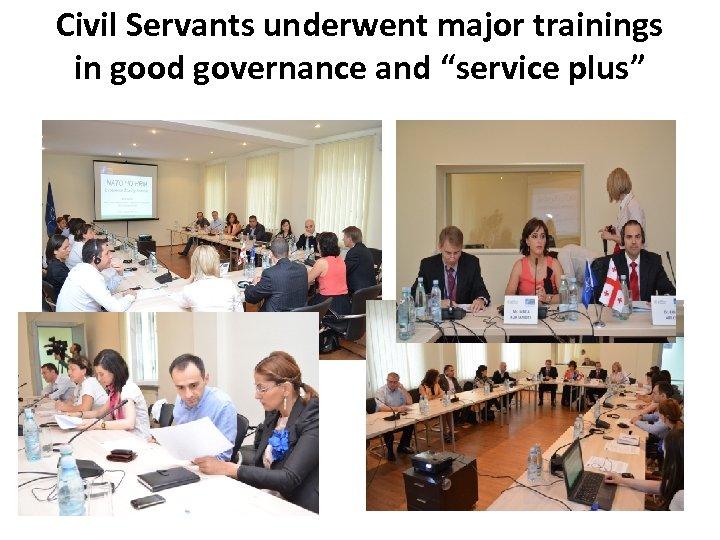 "Civil Servants underwent major trainings in good governance and ""service plus"""