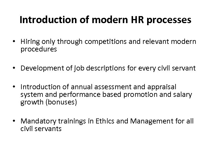 Introduction of modern HR processes • Hiring only through competitions and relevant modern procedures