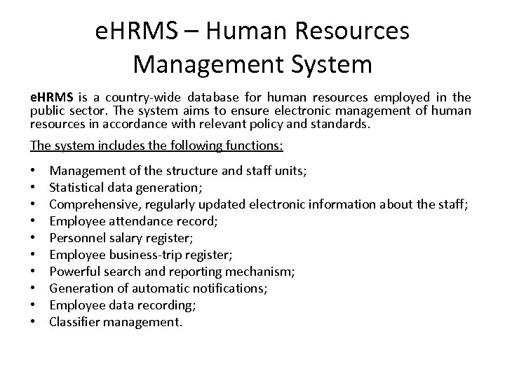 e. HRMS – Human Resources Management System e. HRMS is a country-wide database for