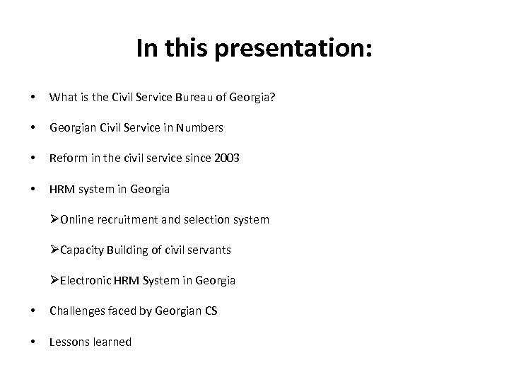 In this presentation: • What is the Civil Service Bureau of Georgia? • Georgian