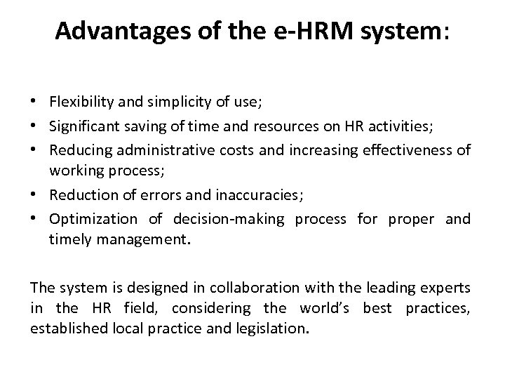 Advantages of the e-HRM system: • Flexibility and simplicity of use; • Significant saving