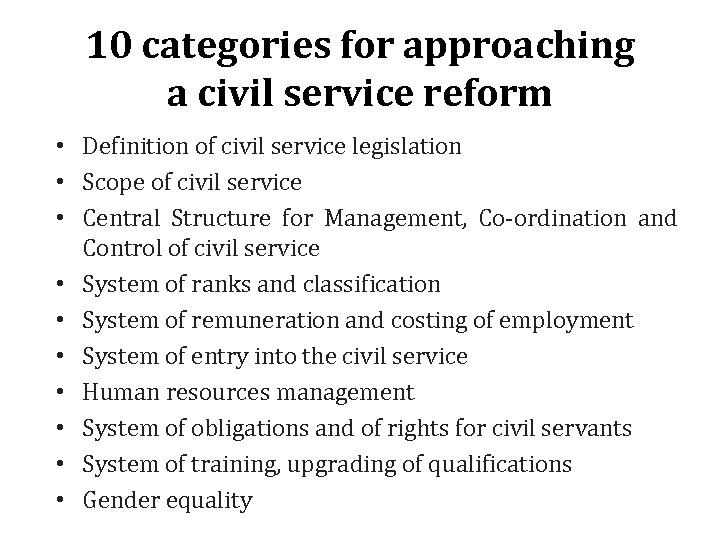 10 categories for approaching a civil service reform • Definition of civil service legislation