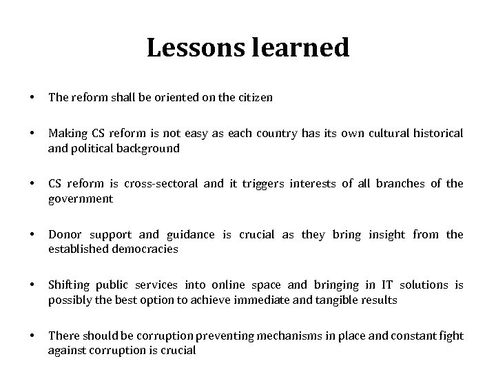 Lessons learned • The reform shall be oriented on the citizen • Making CS