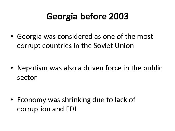 Georgia before 2003 • Georgia was considered as one of the most corrupt countries