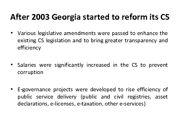 After 2003 Georgia started to reform its CS • Various legislative amendments were passed