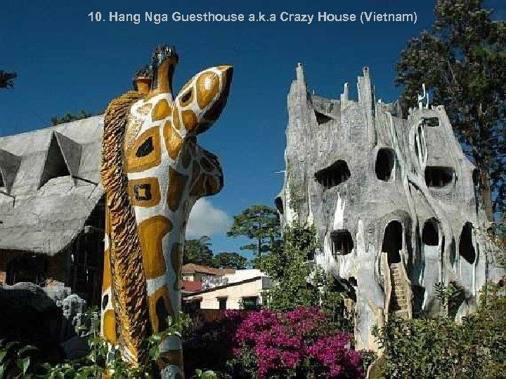 10. Hang Nga Guesthouse a. k. a Crazy House (Vietnam)
