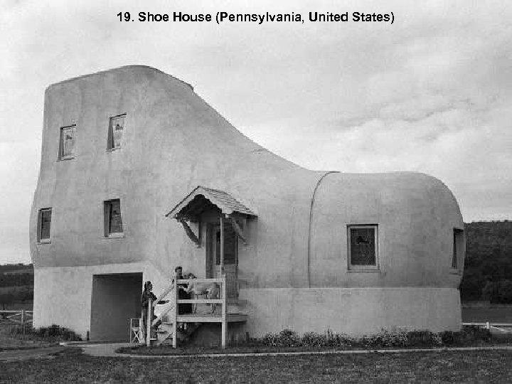 19. Shoe House (Pennsylvania, United States)