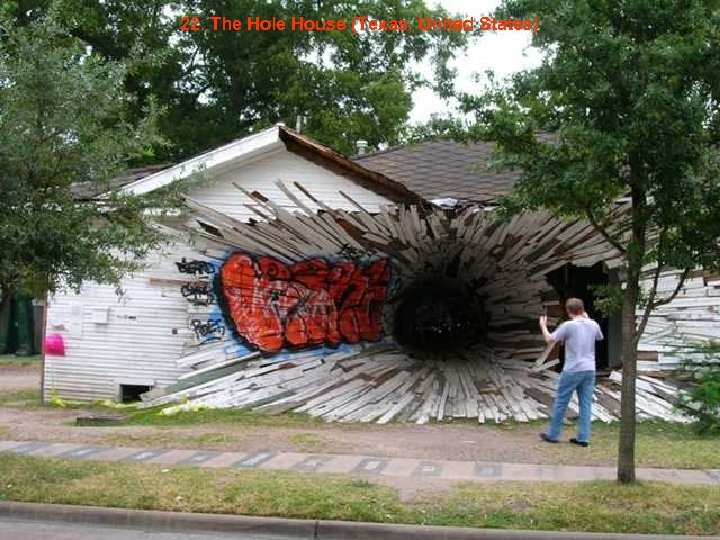 22. The Hole House (Texas, United States)