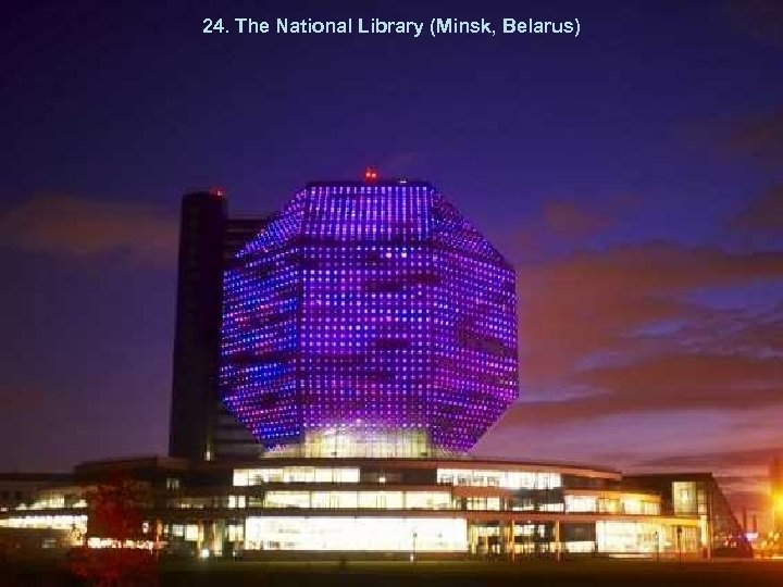 24. The National Library (Minsk, Belarus)