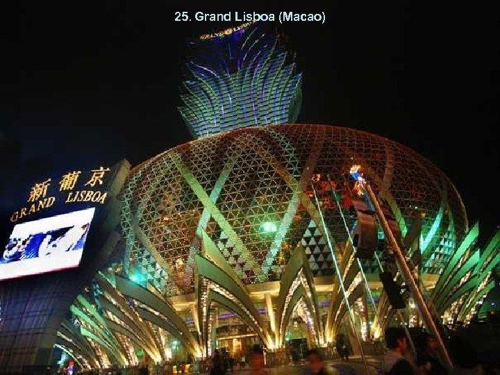 25. Grand Lisboa (Macao)