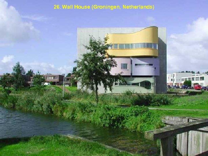 26. Wall House (Groningen, Netherlands)