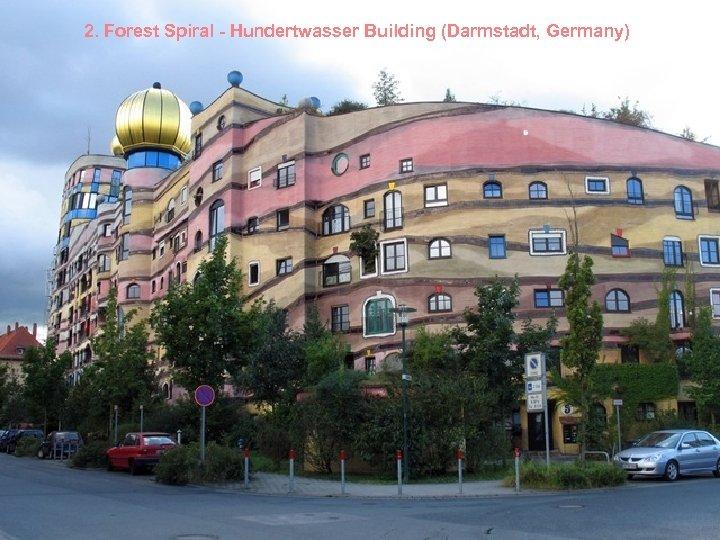 2. Forest Spiral - Hundertwasser Building (Darmstadt, Germany)