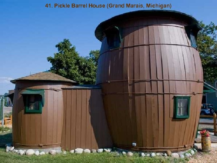 41. Pickle Barrel House (Grand Marais, Michigan)